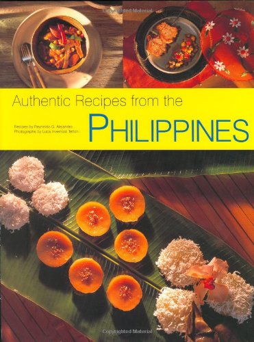 Authentic Recipes from the Philippines (Authentic Recipes: Tettoni, Luca Invernizzi,
