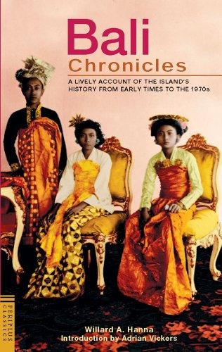 9780794602727: Bali Chronicles: A Lively Account of the Island's History from Early Times to the 1970's (Periplus Classics)