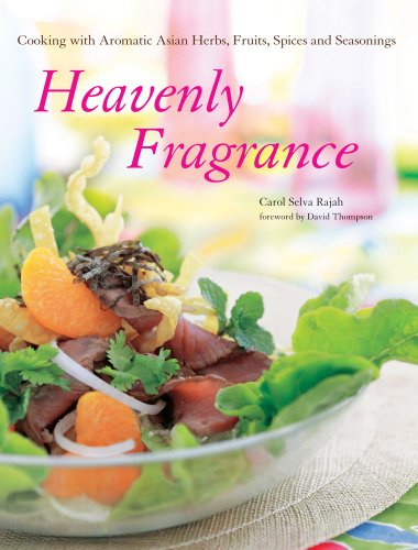 9780794603533: Heavenly Fragrance: Cooking with Aromatic Asian Herbs, Fruits, Spices and Seasonings