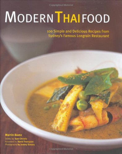 9780794604875: Modern Thai Food: 100 Simple and Delicious Recipes from Sydney's Famous Longrain Restaurant