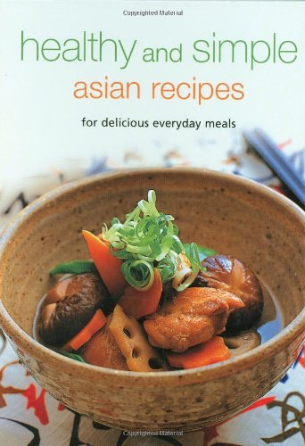 9780794605100: Healthy and Simple Asian Recipes: For Delicious Everyday Meals (Learn to Cook Series)