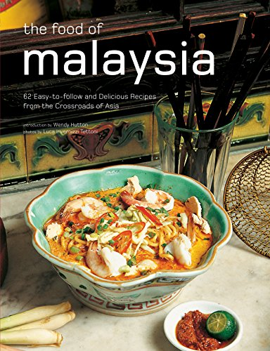9780794606091: The Food of Malaysia: 62 Easy-to-follow and Delicious Recipes from the Crossroads of Asia (Authentic Recipes Series)
