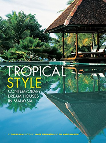 9780794607340: Tropical Style: Contemporary Dream Houses in Malaysia