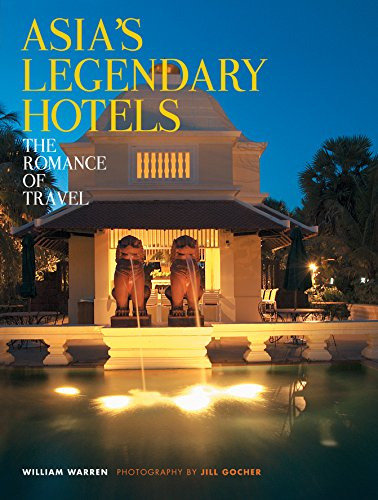 9780794607364: Asia's Legendary Hotels: The Romance of Travel