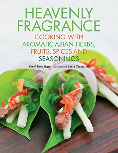 9780794607371: Heavenly Fragrance: Cooking with Aromatic Asian Herbs, Fruits, Spices and Seasonings [Asian Cookbook, Over 150 Recipes]