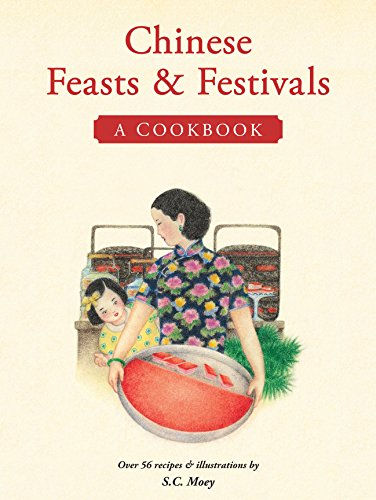 9780794607548: Chinese Feasts & Festivals: A Cookbook