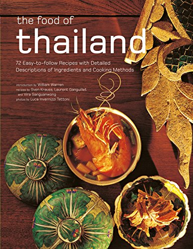 9780794607920: The Food of Thailand: 72 Easy-to-Follow Recipes with Detailed Descriptions of Ingredients and Cooking Methods