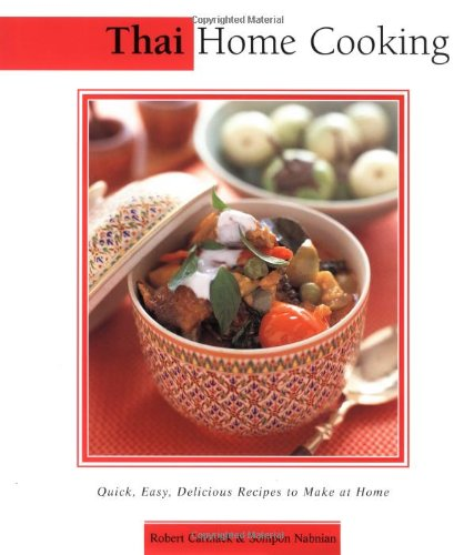9780794650056: Thai Home Cooking: Quick, Easy, Delicious Recipes to Make at Home (Essential Asian Kitchen Series)