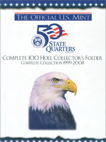 9780794807139: The Official U.S. Mint 50 State Quarters: Complete 100 Hole Collector's Folder, Complete Collection 1999-2008