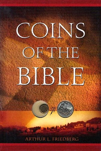 Coins of the Bible: Friedberg, Arthur L.