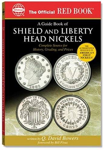 9780794819217: A Guide Book of Shield And Liberty Head Nickels: Complete Source For History, Grading, and Prices (The Official Red Book)