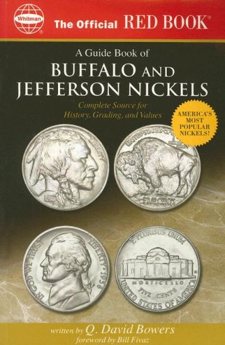 The Official Red Book: A Guide Book of Buffalo and Jefferson Nickels: Complete Source for History, Grading, and Values (Official Red Books) (0794820085) by Bowers, Q. David