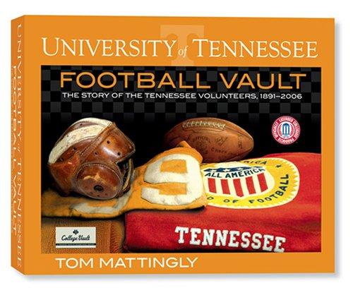 9780794822217: University of Tennessee Football Vault A Tennessee Football Saturday: The History of the Tennessee Volunteers