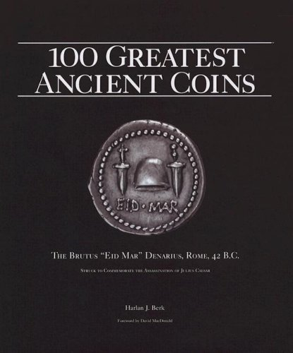 9780794822620: 100 Greatest Ancient Coins