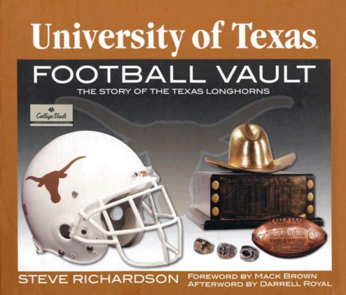 University of Texas Football Vault, the Story Of the Texas Longhorns: Richardson, Steve / Brown, ...