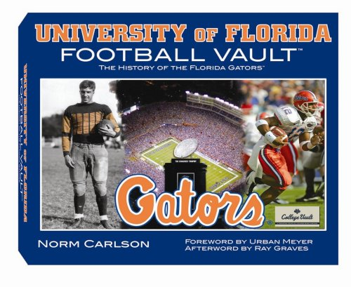 University of Florida Football Vault (9780794822989) by Norm Carlson