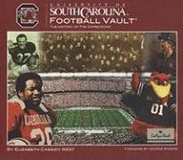 University of South Carolina Football Vault: The History of the Gamecocks (College Vault): Cassidy ...