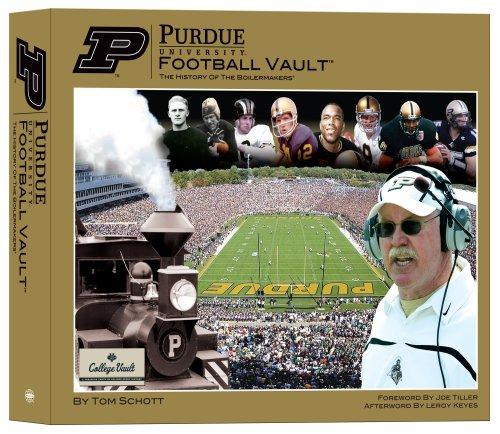 Purdue University Football Vault: The History of the Boilermakers: Schott, Tom;Keyes, Leroy (AFT)