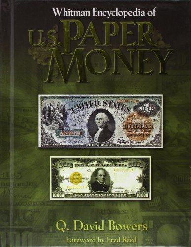 Whitman Encyclopedia of Paper Money (0794827020) by Bowers, David; Bowers, Q. David