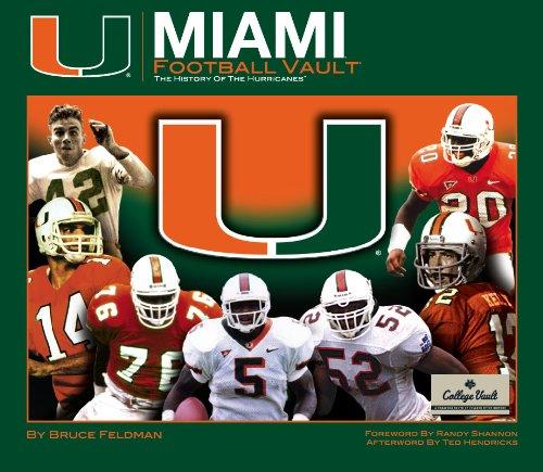 The University of Miami Football Vault (College Vault): Bruce Feldman