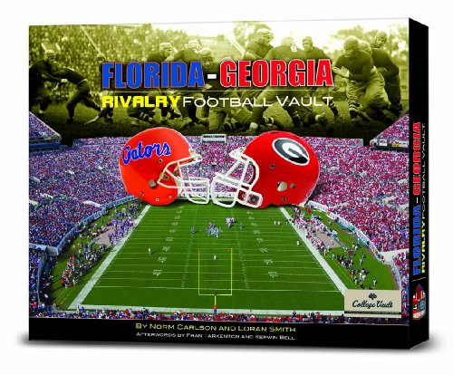 Georgia/Florida Rivalry Vault (9780794828066) by Loran Smith; Norm Carlson