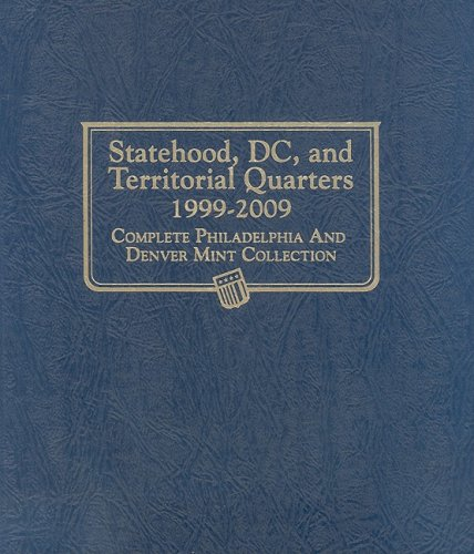 9780794828219: Statehood, DC, and Territorial Quarters 1999-2009: Complete Philadelphia and Denver Mint Collection