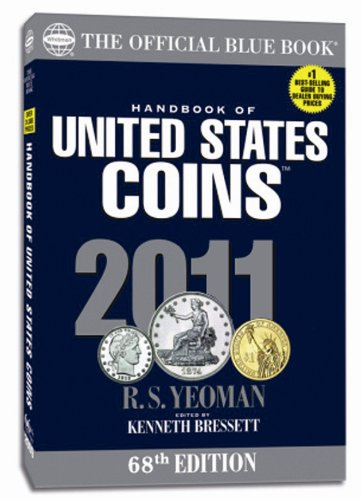 2011 Hand Book of United States Coins: R. S. Yeoman;