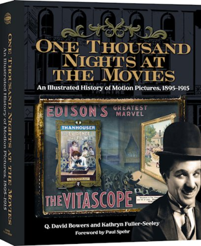One Thousand Nights at the Movies: An Illustrated History of Motion Pictures, 1895-1915 (0794832504) by Q. David Bowers; Kathryn Fuller-Seeley