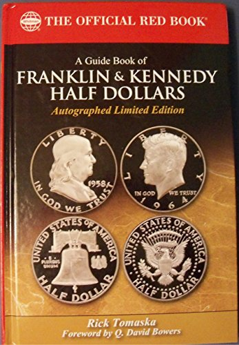 9780794833619: A Guide Book of Franklin & Kennedy Half Dollars - Autograhped Limited Edition