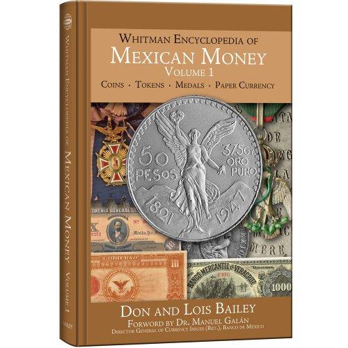 Whitman Encyclopedia of Mexican Money, Volume 1: Don Bailey; Lois Bailey