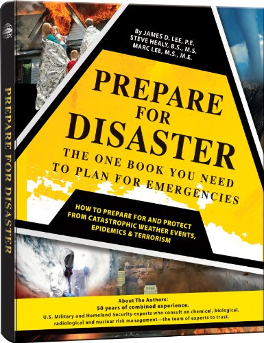Prepare for Disaster: The One Book You Need to Plan for Emergencies: P.E., James D. Lee, B.S. M.S.,...