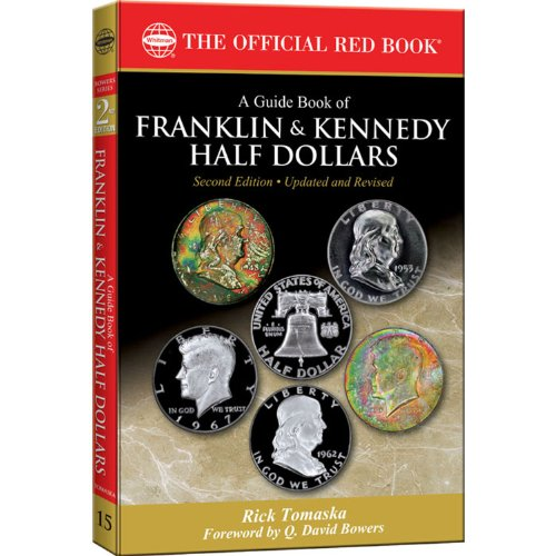 9780794836665: A Guide Book of Franklin & Kennedy Half Dollars (Official Red Book: Bowers)