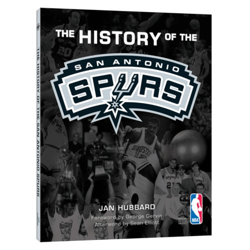 The History of the San Antonio Spurs (0794837638) by Jan Hubbard