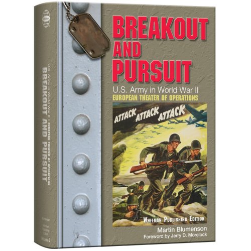 Breakout and Pursuit: U. A. Army in World War II European Theater
