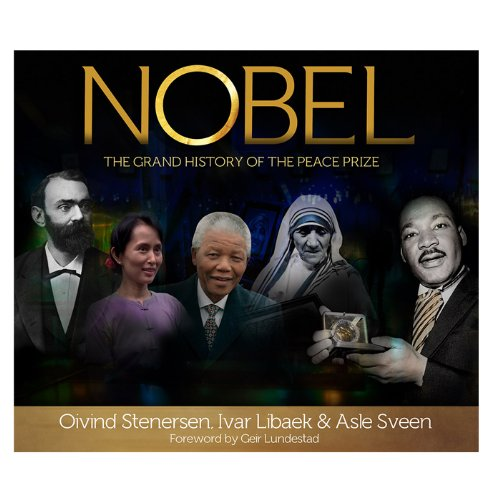 9780794838010: Nobel: The Grand History of the Peace Prize