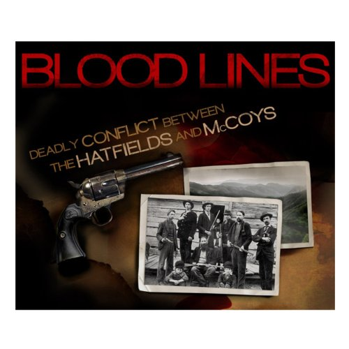 9780794838027: Bloodlines: Deadly Conflict Between The Hatfields and McCoys