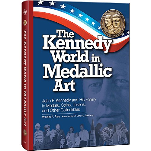9780794842369: The Kennedy World in Medallic Art: John F. Kennedy and His Family in Medals, Coins, Tokens, and Other Collectibles
