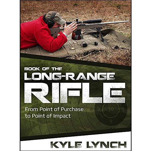 9780794842581: Book of the Long-Range Rifle: From Point of Purchase to Point of Impact
