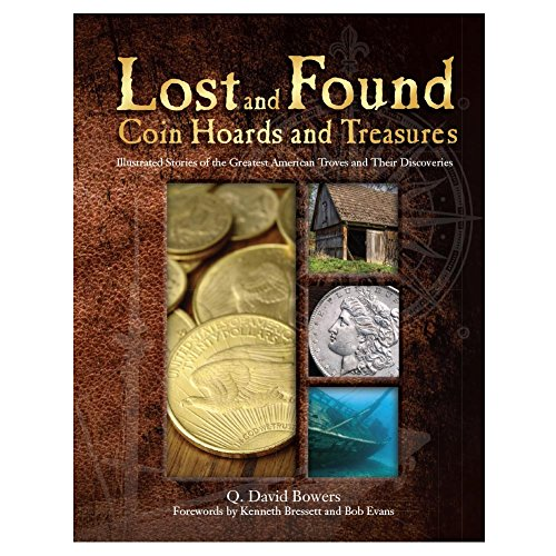 Lost and Found Coin Hoards and Treasures: Illustrated Stories of the Greatest American Troves and Th