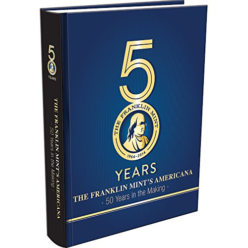 The Franklin Mint's Amereicana: 50 Years in the Making: Whitman Publishing