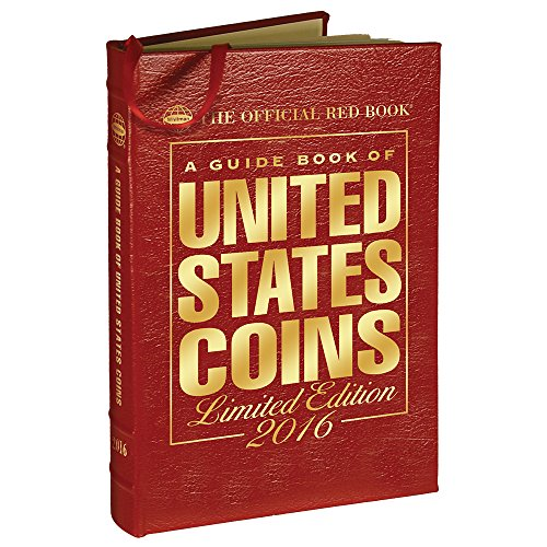 A Guide Book of United States Coins 2016: The Official Red Book Limited Leather Edition (Hardcover)