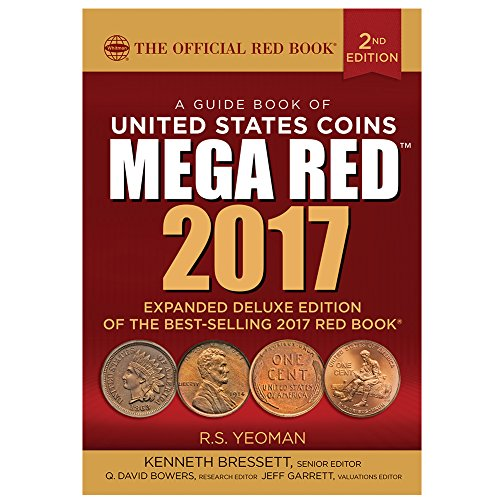 A Guide Book of United States Coins Mega Red Book 2017: The Official Red Book: Yeoman, R. S./ ...