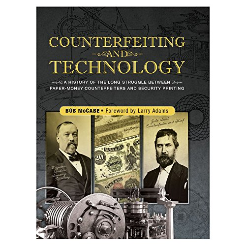 Counterfeiting and Technology: United States Paper Money (Hardcover): Bob McCabe