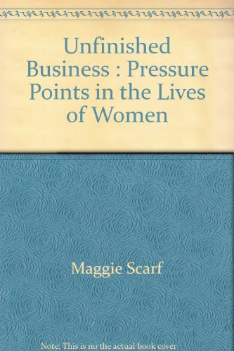 9780795001215: Unfinished Business : Pressure Points in the Lives of Women
