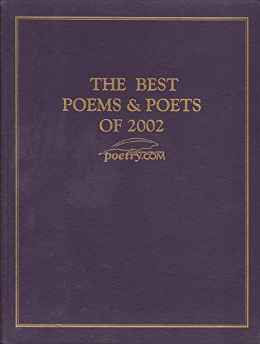 9780795152412: The Best Poems & Poets of 2002 (The International Library of Poetry/Poetry.Com)