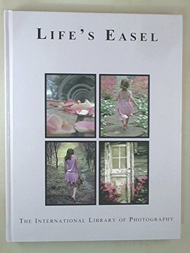 Life's Easel: The International Library of Photography