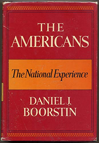 The Americans: The National Experience: Boorstin, Daniel J.