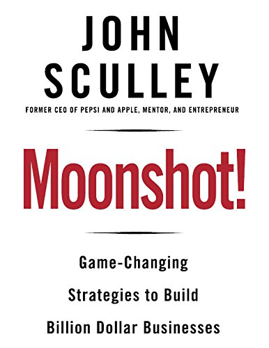 9780795343261: Moonshot!: Game-Changing Strategies to Build Billion-Dollar Businesses