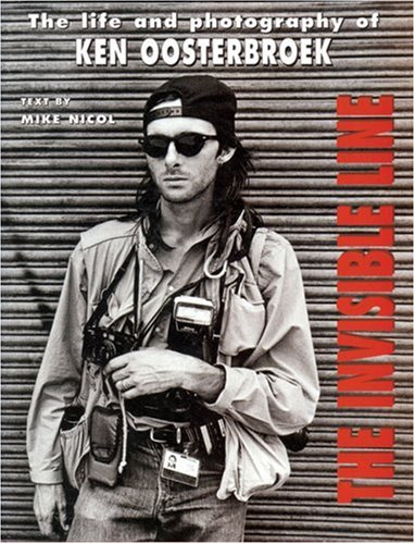 9780795700699: The Invisible Line: The Life and Photography of Ken Oosterbroek