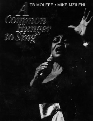 9780795700705: A COMMON HUNGER TO SING: A TRIBUTE TO SOUTH AFRICA'S BLACK WOMEN OF SONG 1950 TO 1990.